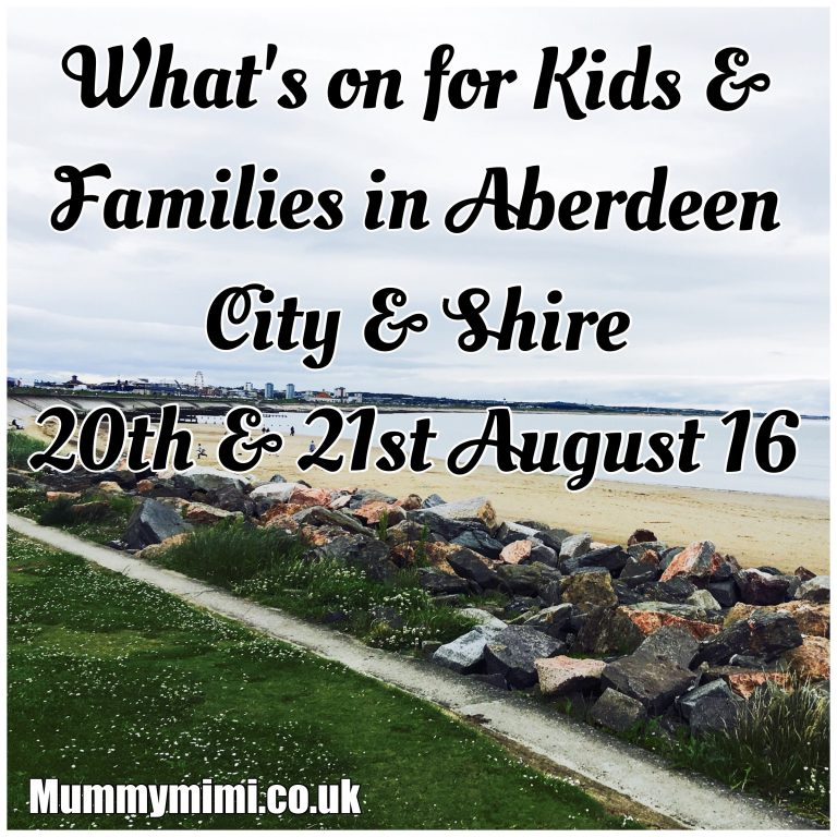 What's On for Kids and Families in Aberdeen City & Shire (20th – 26th August 16)