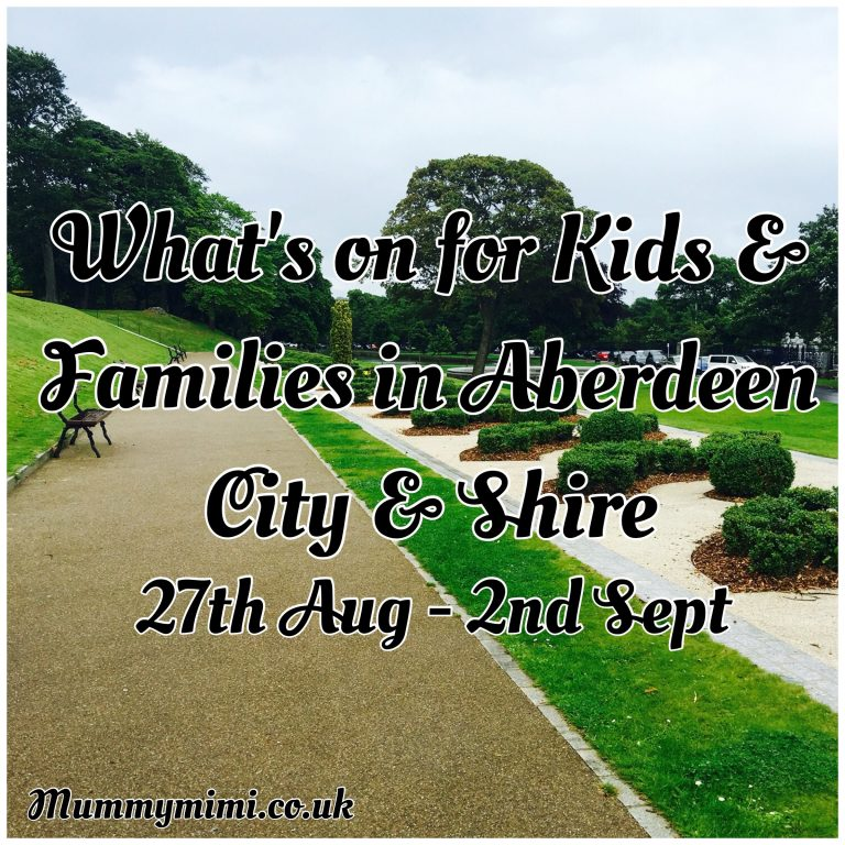 What's On for Kids and Families in Aberdeen City & Shire (27th August – 2nd September 16)