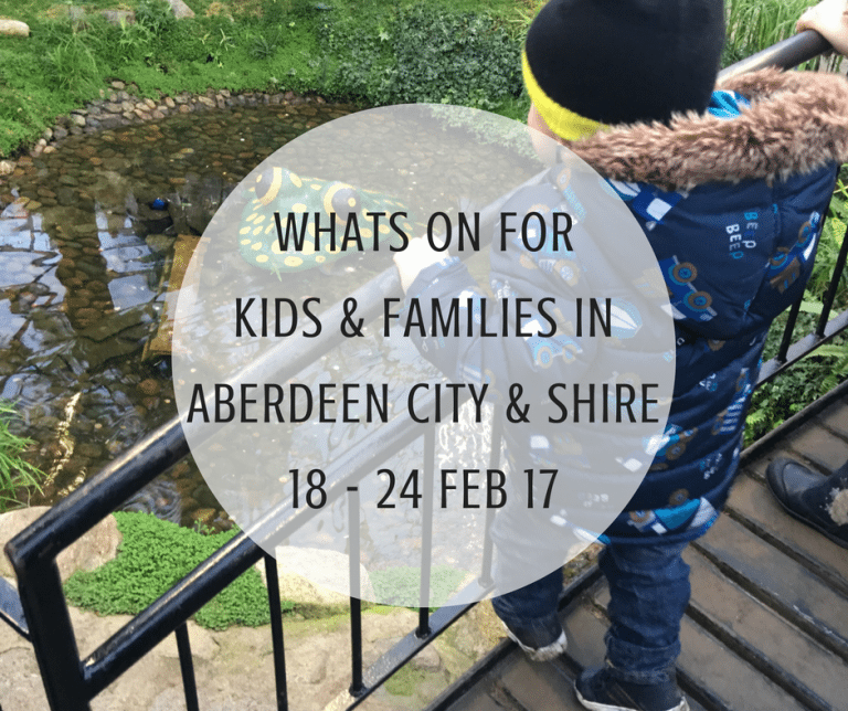 What's on for Kids and Families in Aberdeen City & Shire (18th – 24th February 2017)