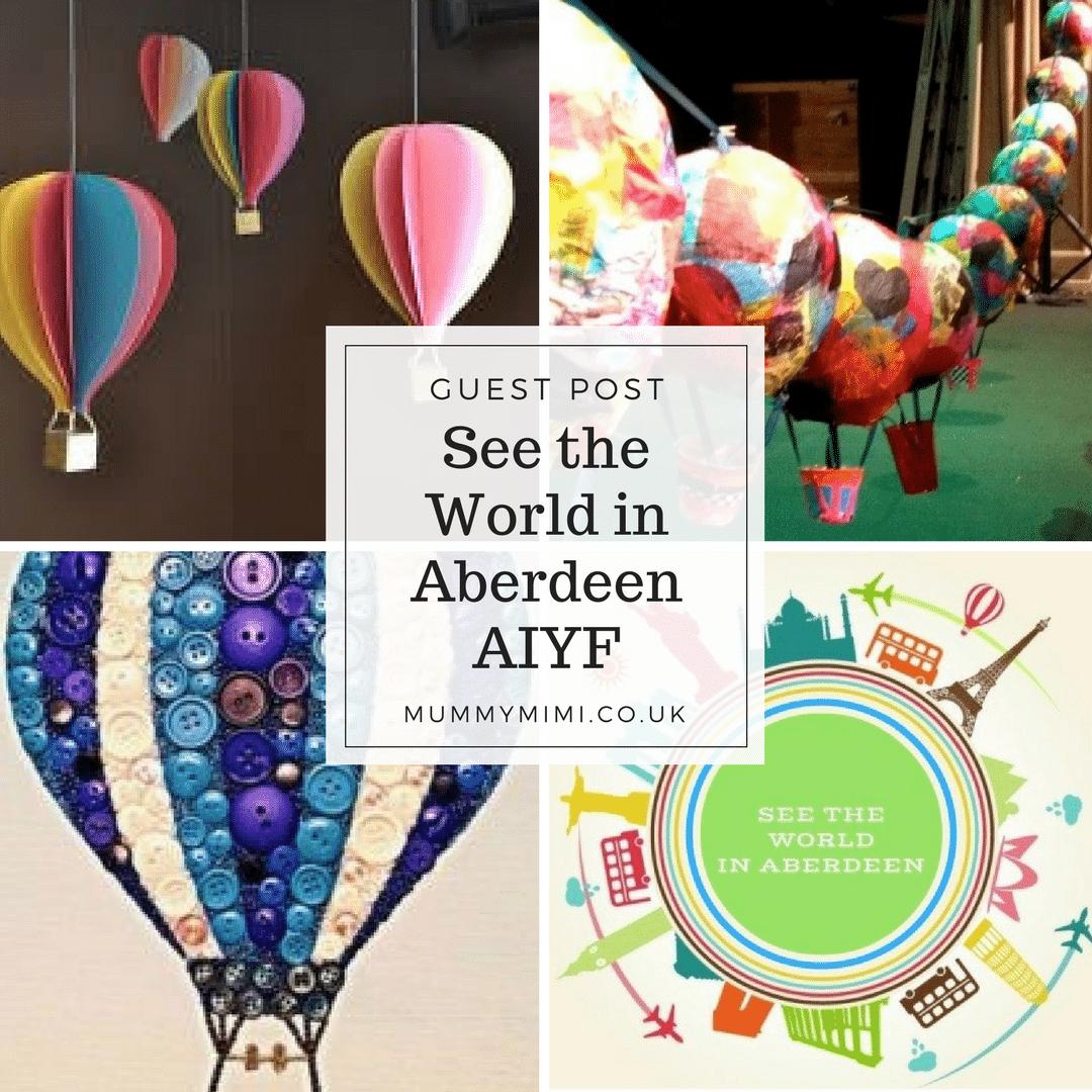 Guest Post See The World In Aberdeen Aberdeen International Youth Festival Mummy Mimi