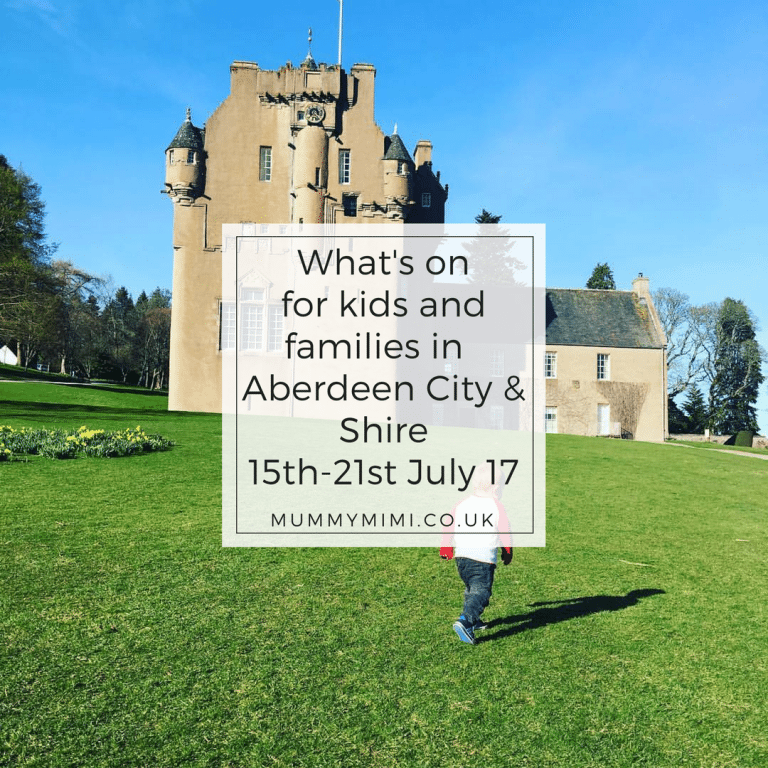 What's on for Kids and Families in Aberdeen City & Shire (15th – 21st July 2017)
