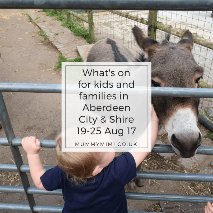 What's on for kids and families in Aberdeen City & Aberdeenshire 19-25 August