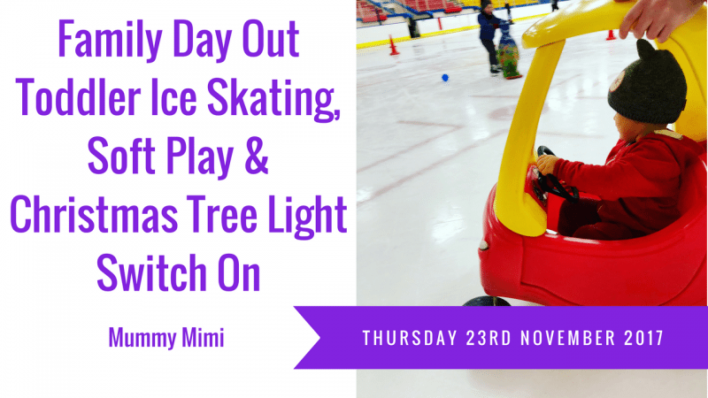 Vlog | Family Day Out – Toddler Ice Skating, Soft Play & Christmas Tree Lights