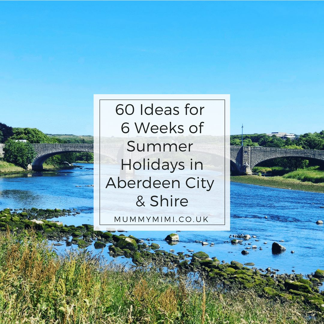 60 Ideas for 6 Weeks of Summer Holidays in Aberdeen City & Shire