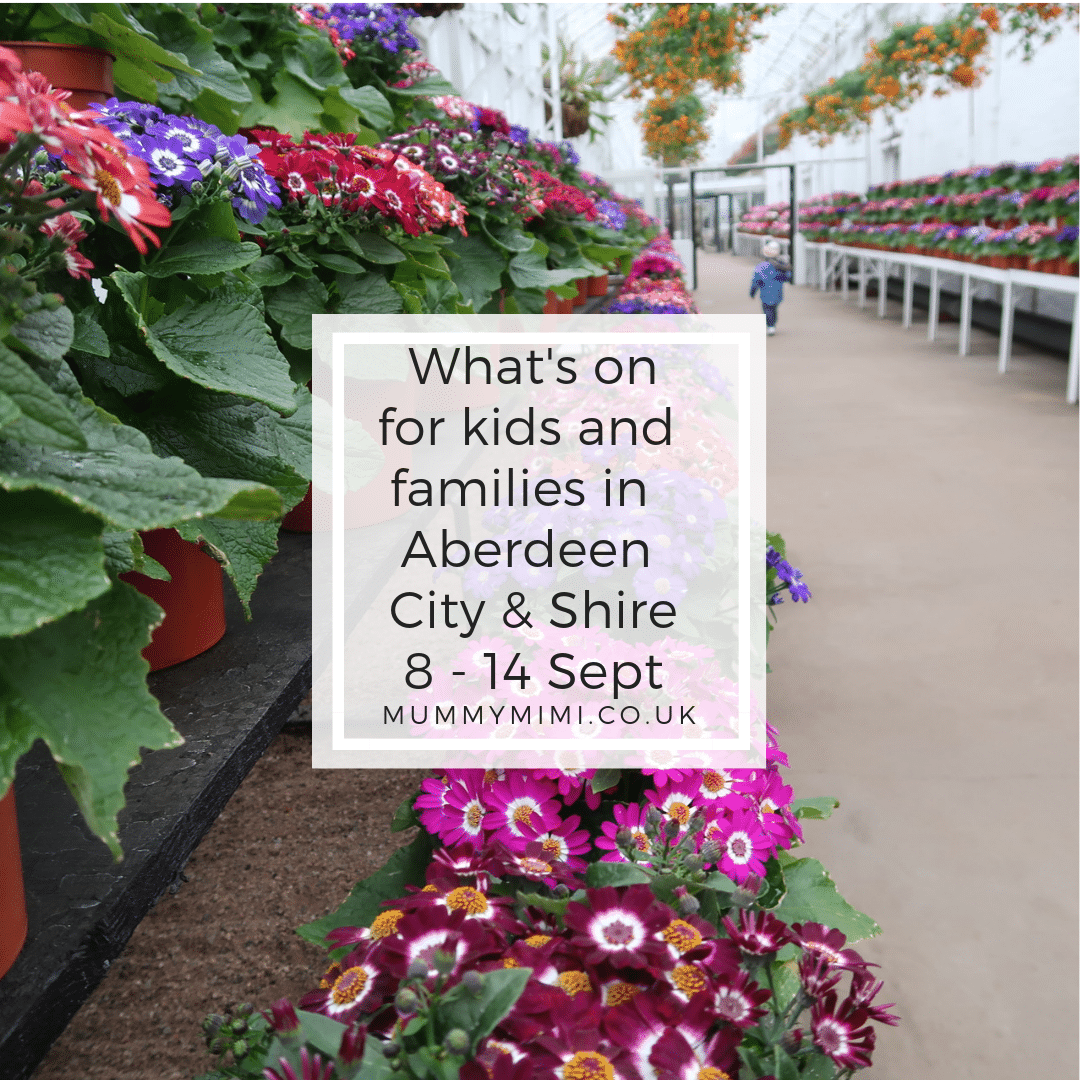 What's on for Kids and Families in Aberdeen City & Shire | 8th – 14th September 2018
