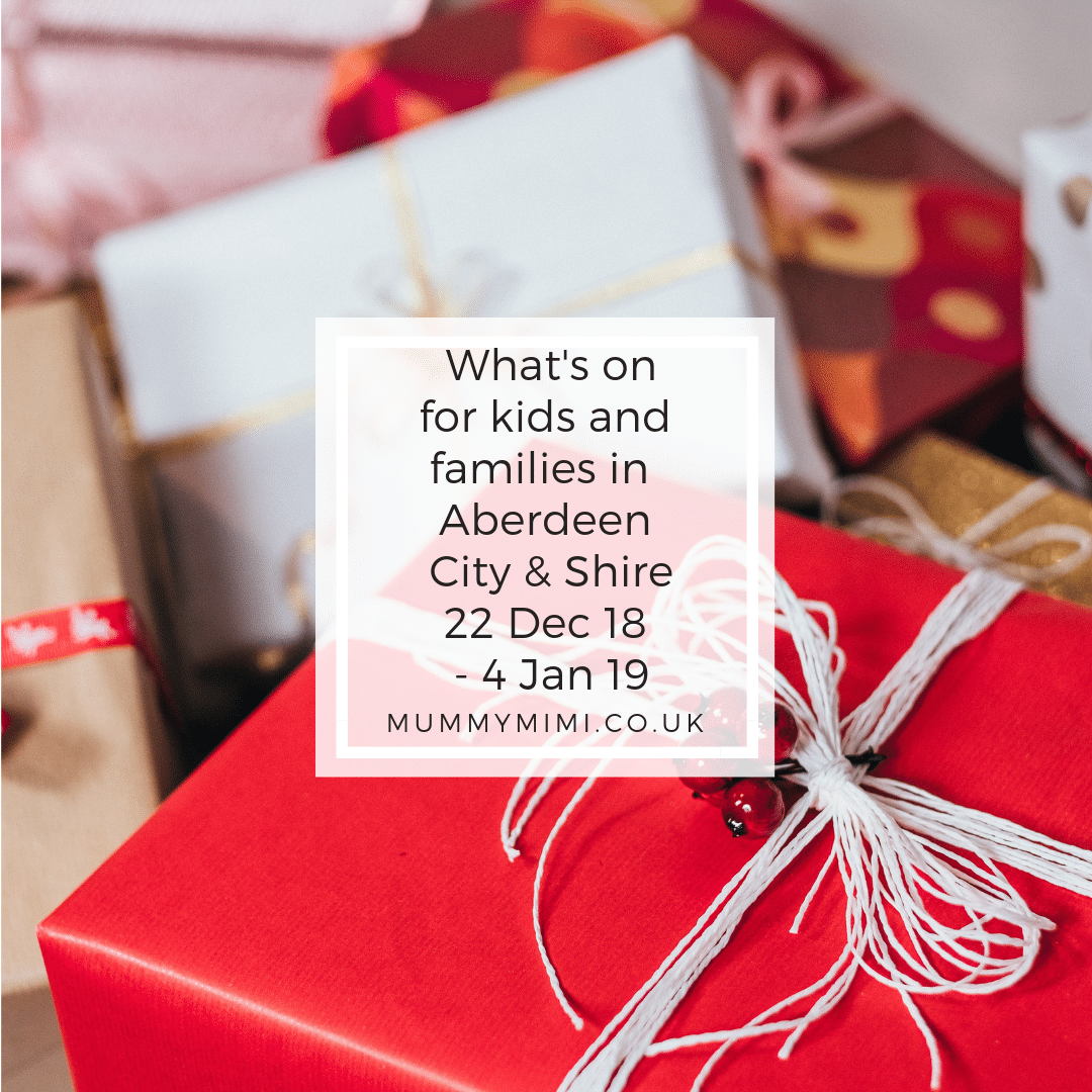 What's on for Kids and Families in Aberdeen City & Shire | 22nd December 2018 – 4th January 2019