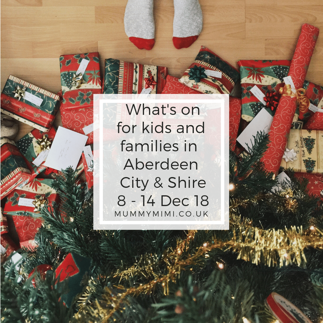 What's on for Kids and Families in Aberdeen City & Shire | 8th – 14th December 2018