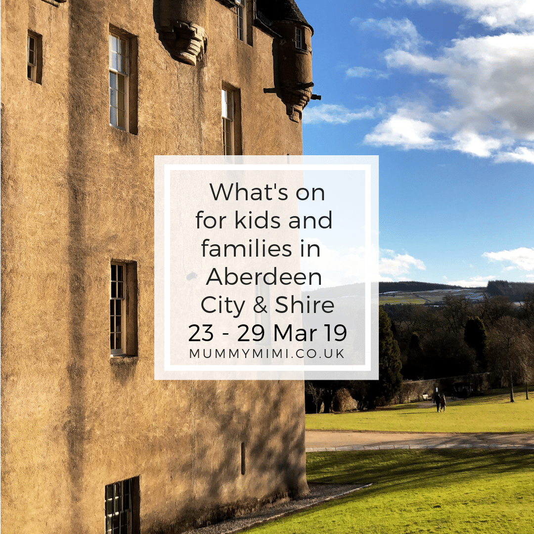 What's on for Kids and Families in Aberdeen City & Shire | 23rd – 29th March 2019