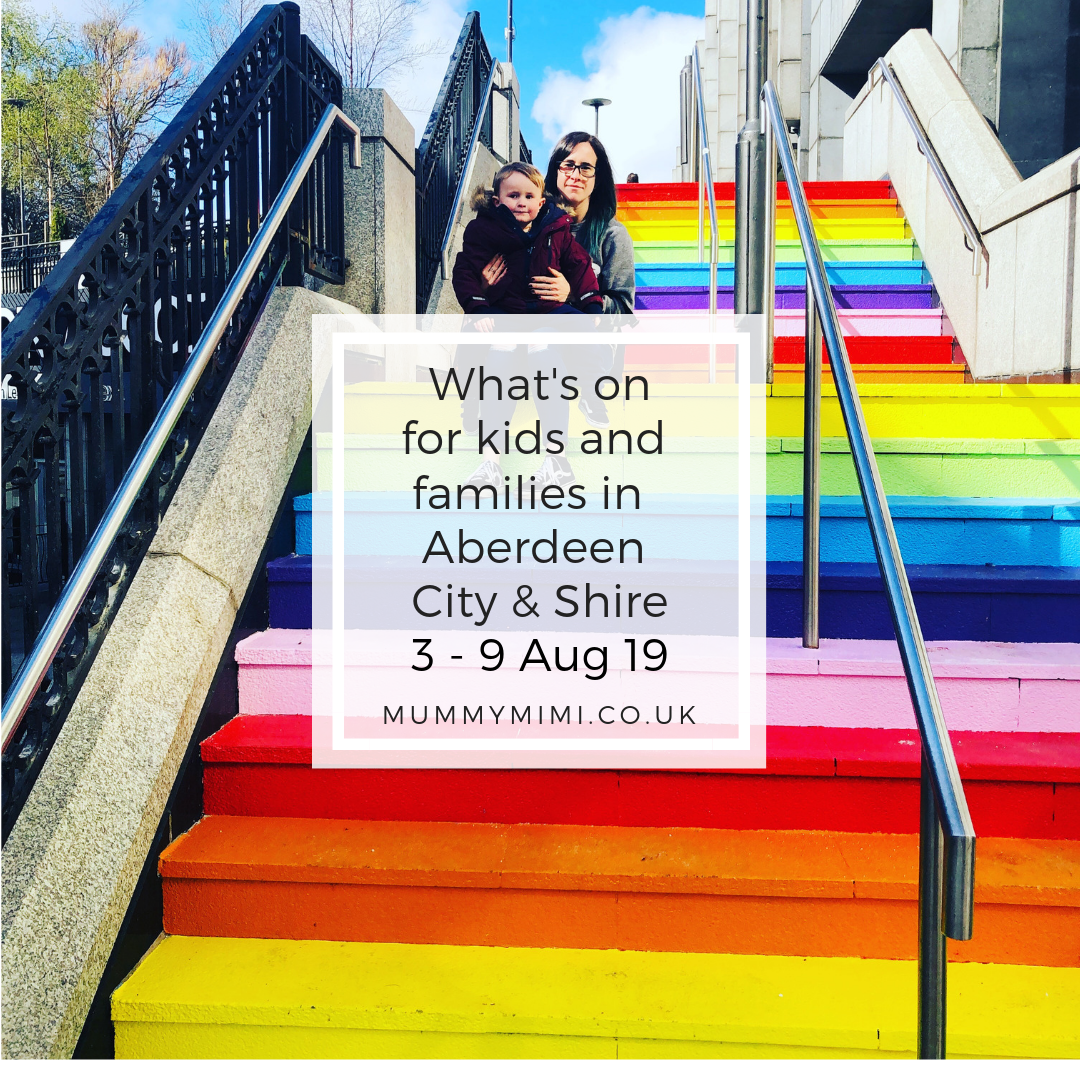 What's on for Kids and Families in Aberdeen City & Shire | 3rd – 9th August 2019