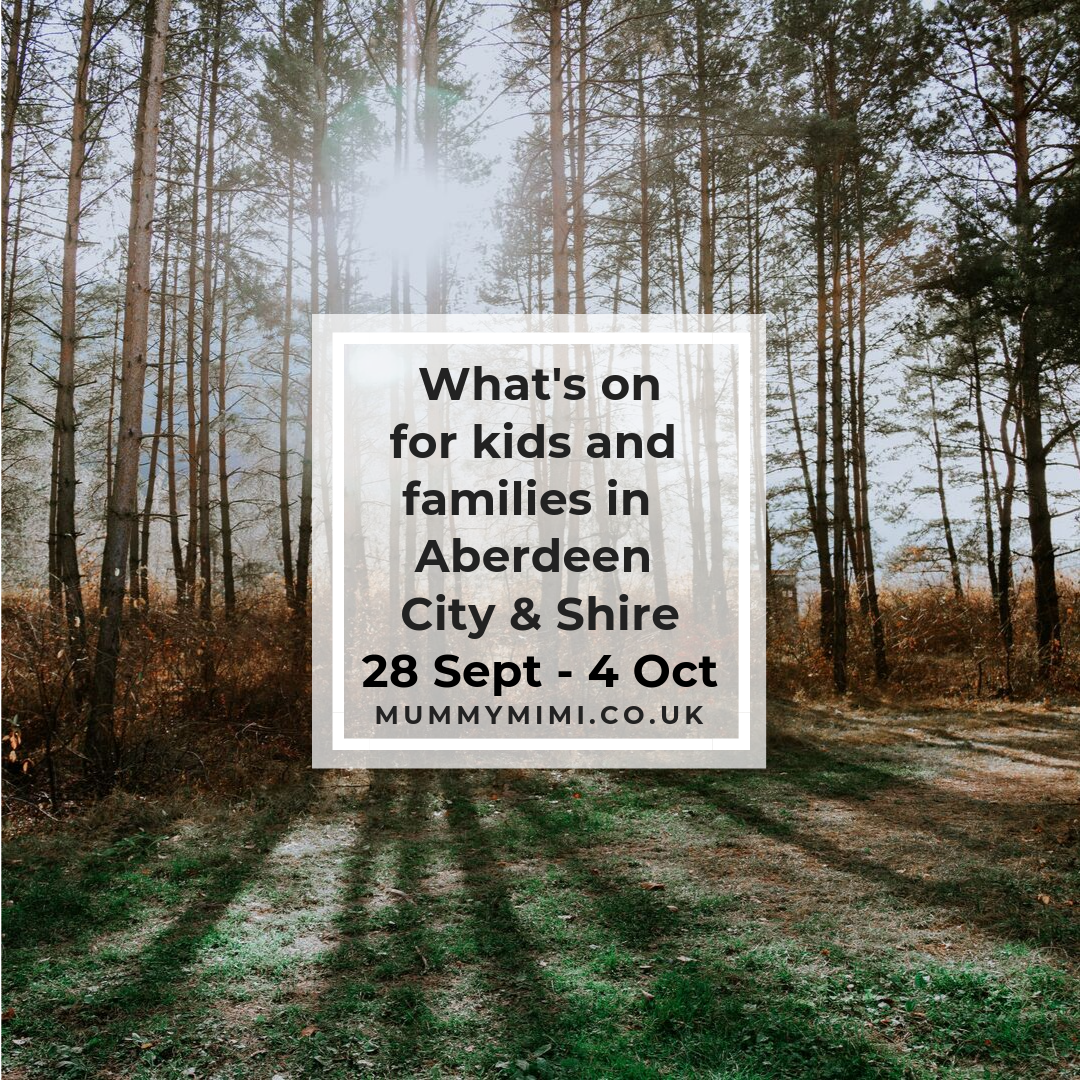 What's on for Kids and Families in Aberdeen City & Shire | 28th September – 4th October 2019