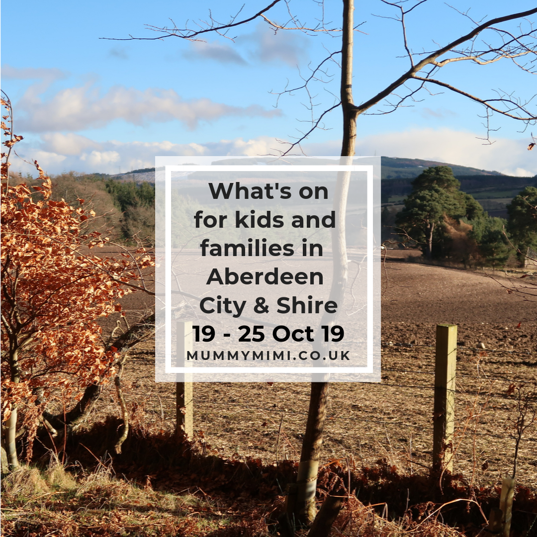What's on for Kids and Families in Aberdeen City & Shire | 19th – 25th October 2019
