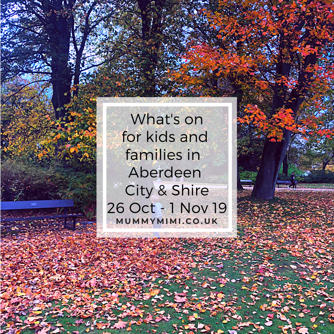 What's on for Kids and Families in Aberdeen City & Shire | 26th October – 1st November 2019