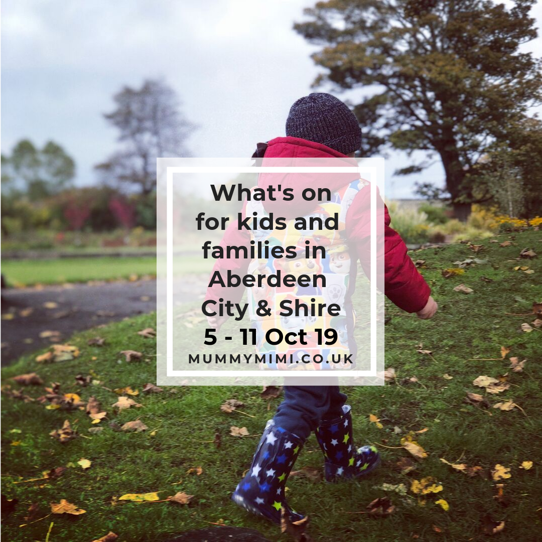 What's on for Kids and Families in Aberdeen City & Shire | 5th – 11th October 2019