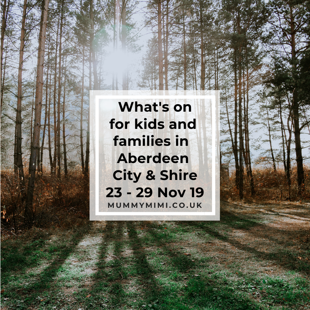 What's on for Kids and Families in Aberdeen City & Shire | 23rd -29th November 2019