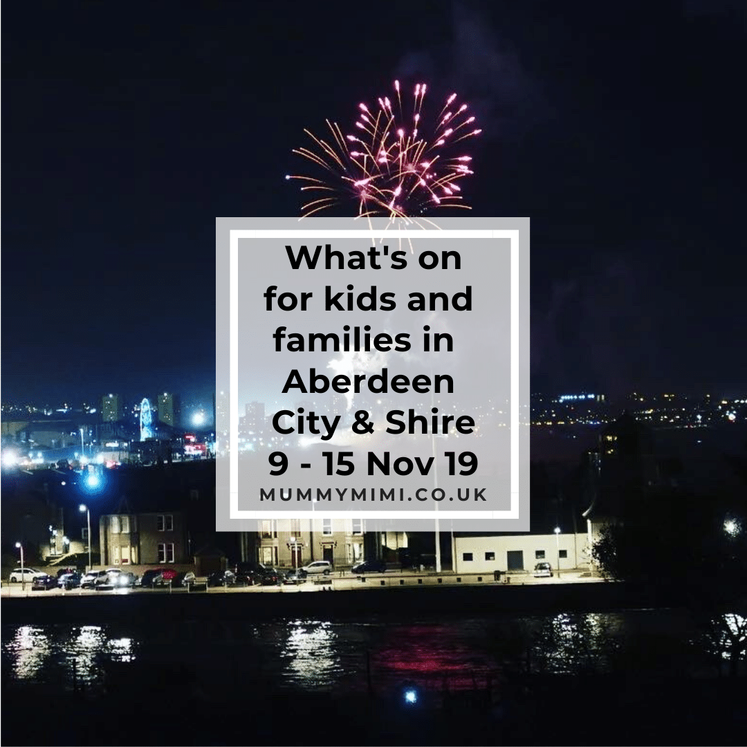 What's on for Kids and Families in Aberdeen City & Shire | 9th – 15th November 2019