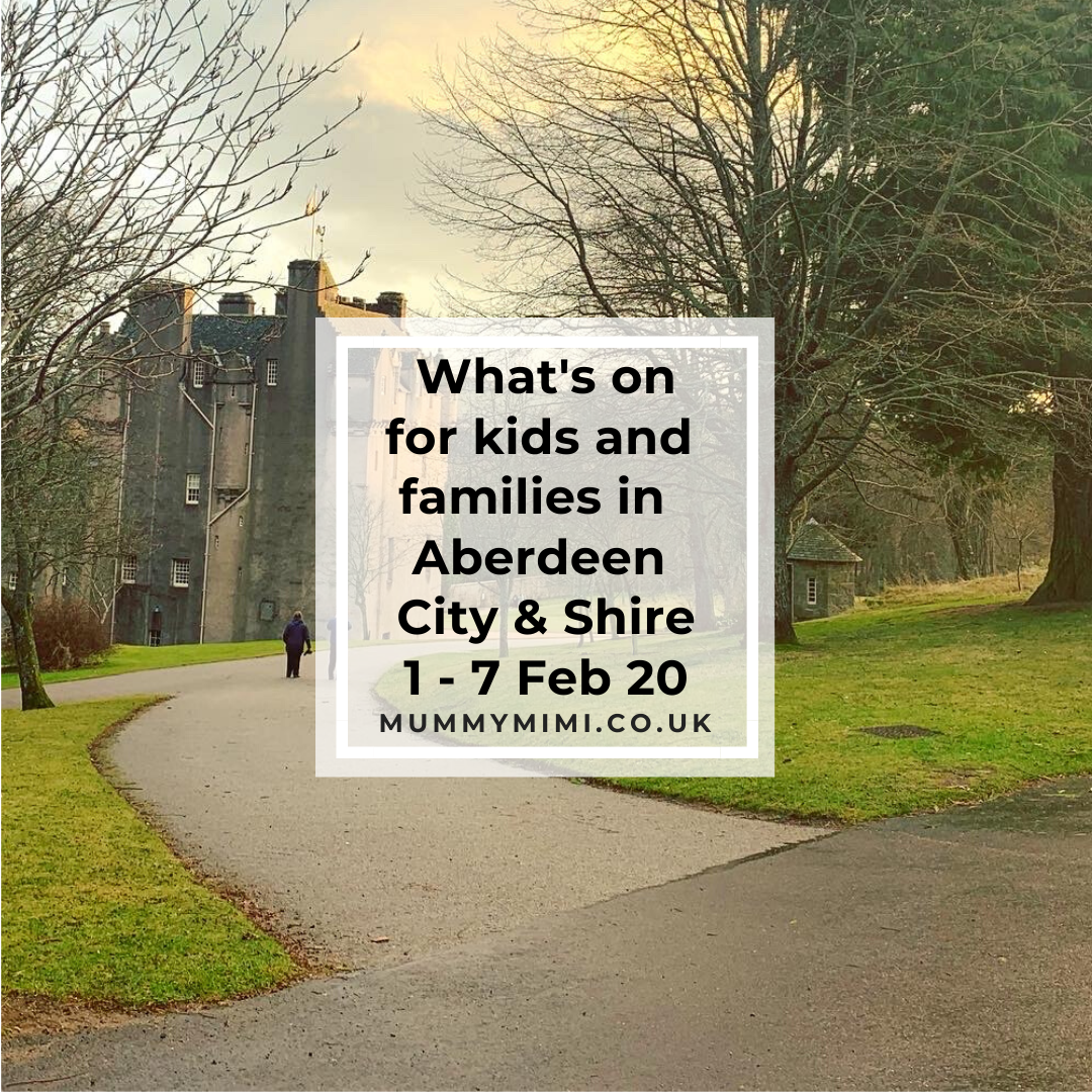 What's on for Kids and Families in Aberdeen City & Shire | 1st – 7th February 2020