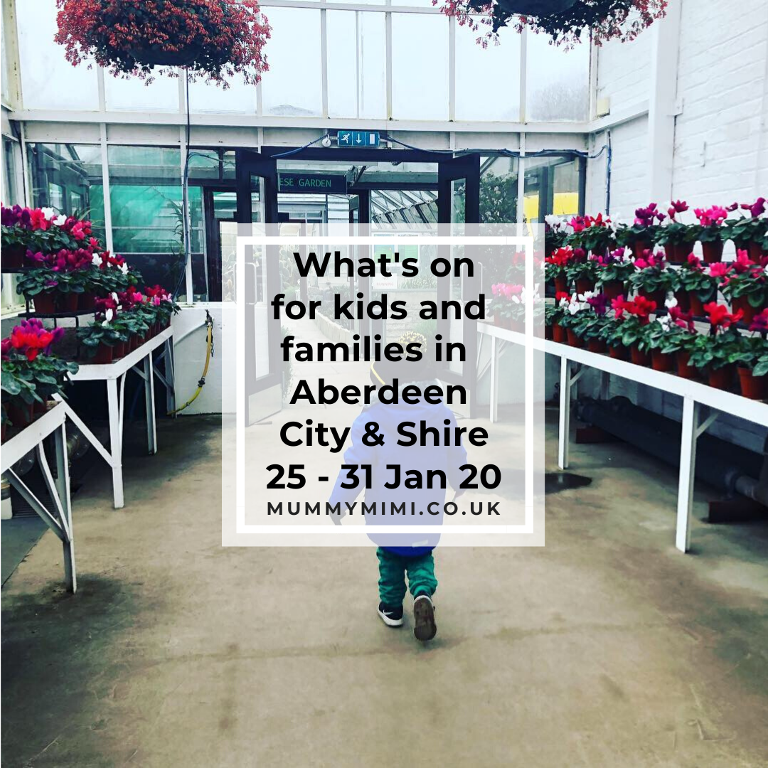 What's on for Kids and Families in Aberdeen City & Shire | 25th – 31st January 2020