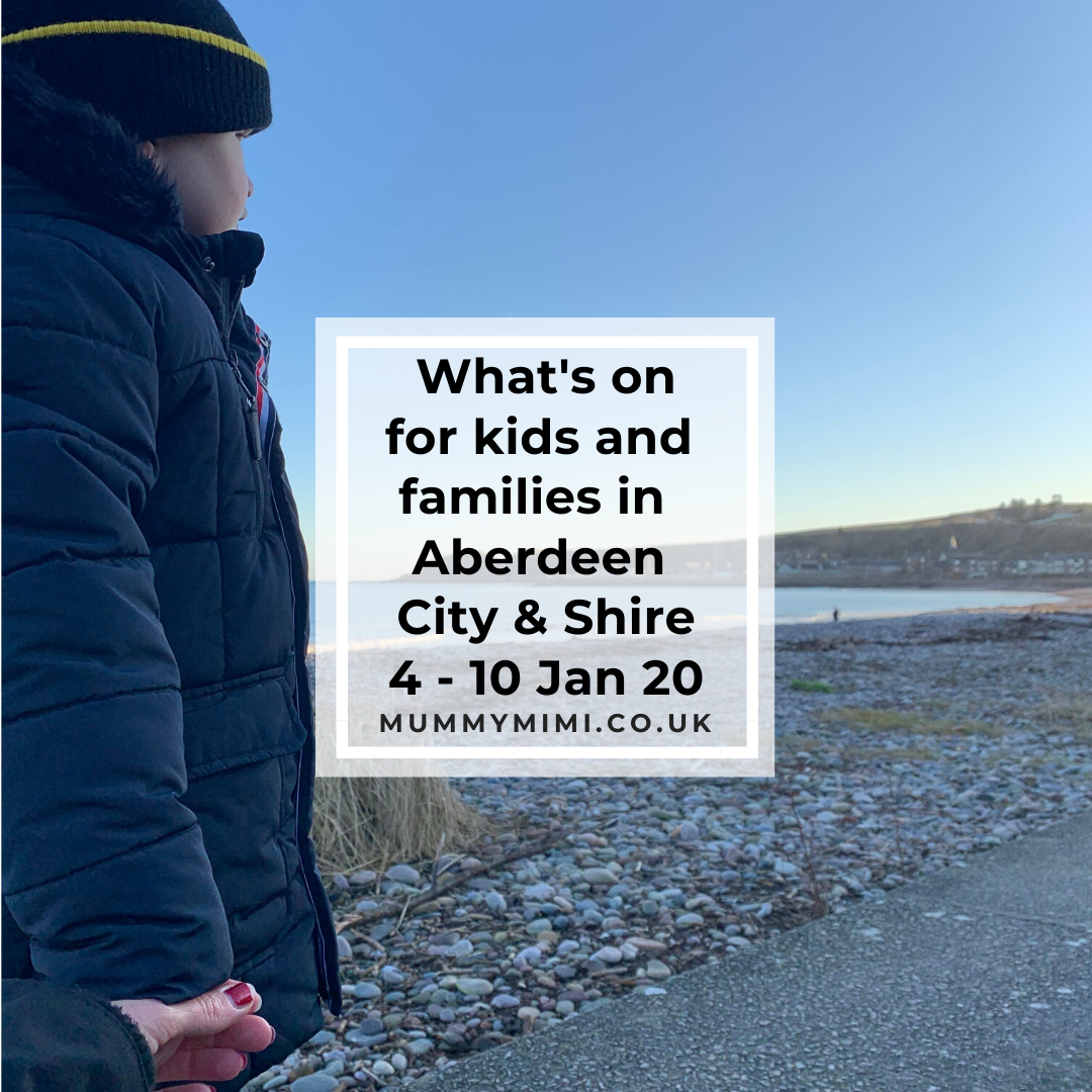 What's on for Kids and Families in Aberdeen City & Shire | 4th – 10th January 2020