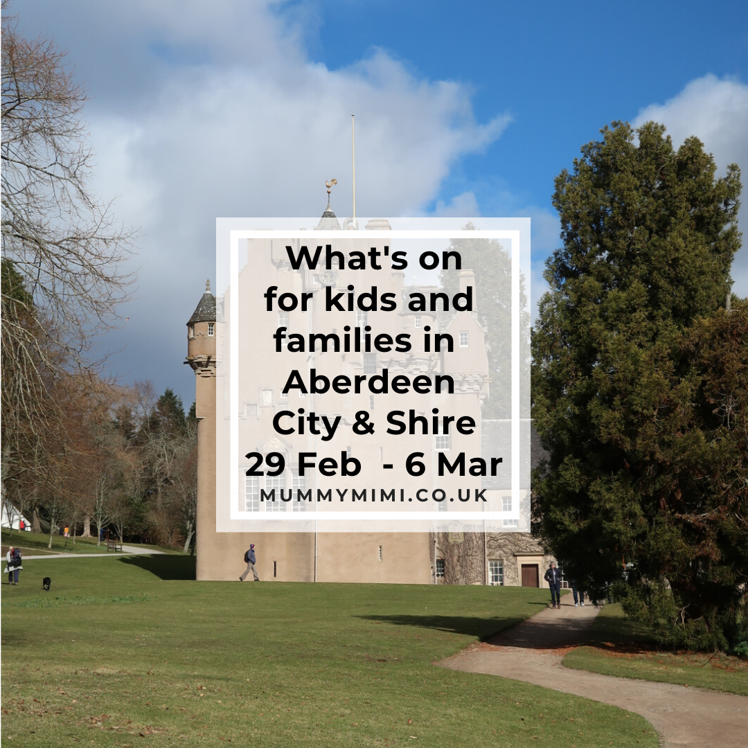 What's on for Kids and Families in Aberdeen City & Shire | 29th February – 6th March 2020